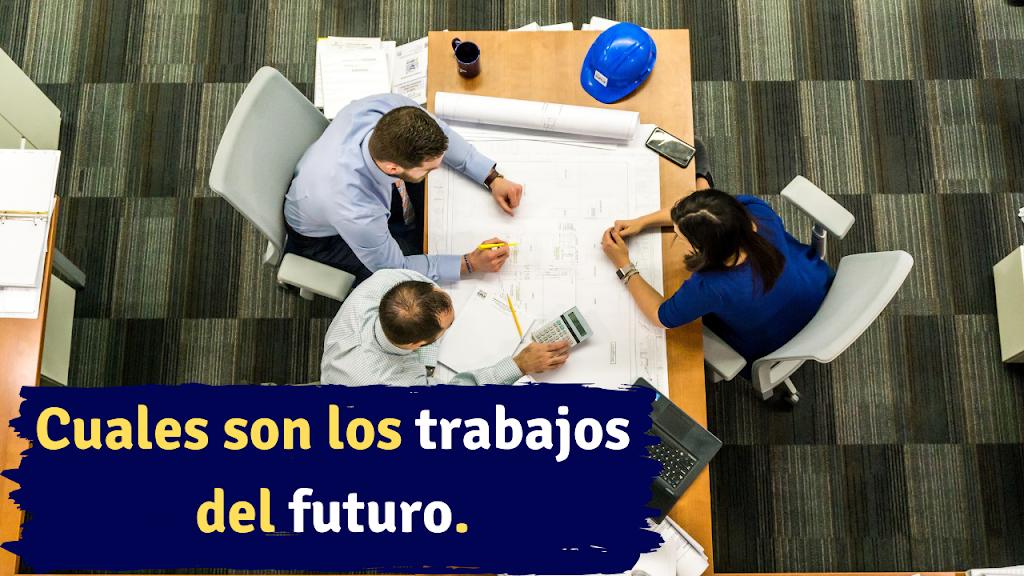 Como serán y cuales son los trabajos del futuro, prepárate para ellos
