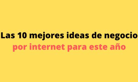 Las 10 mejores ideas de negocio por internet para este año